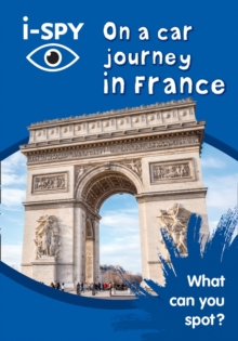 i-SPY on a Car Journey in France : What Can You Spot?, Paperback Book