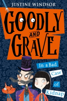 Goodly and Grave in A Bad Case of Kidnap, Paperback / softback Book