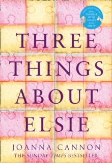 Three Things About Elsie : A Richard and Judy Book Club Pick 2018, Hardback Book
