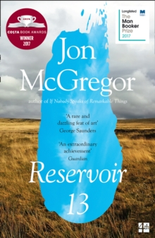 Reservoir 13 : Winner of the 2017 Costa Novel Award, Paperback Book