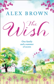 The Wish : The Most Heart-Warming Feel-Good Read You Need in 2018, Paperback Book