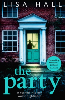 The Party : The Gripping New Psychological Thriller from the Bestseller Lisa Hall, Paperback Book
