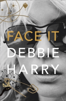 Face It : A Memoir, Hardback Book