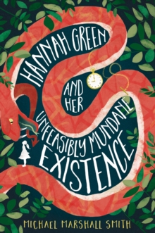 Hannah Green and Her Unfeasibly Mundane Existence, Paperback / softback Book
