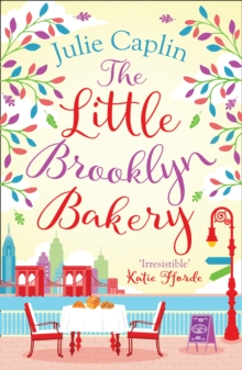The Little Brooklyn Bakery : A Heartwarming Feel Good Novel Full of Cakes and Romance!, Paperback Book