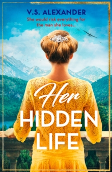 Her Hidden Life : A Captivating Story of History, Danger and Risking it All for Love, Paperback / softback Book