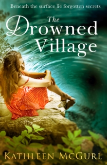 The Drowned Village : A Gripping and Touching Tale of Love, Loss and Family, Paperback / softback Book