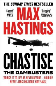 Chastise : The Dambusters, Paperback / softback Book