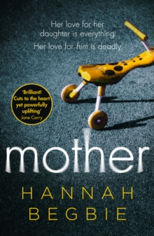 Mother : A Gripping Emotional Story of Love and Obsession, Paperback Book