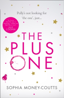 The Plus One : Escape with the Hottest, Laugh-out-Loud Debut of Summer 2018!, Hardback Book
