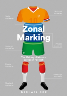 Zonal Marking: The Making of Modern European Football, EPUB eBook
