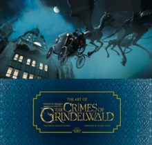 The Art of Fantastic Beasts: The Crimes of Grindelwald, Hardback Book