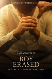 Boy Erased : A Memoir of Identity, Faith and Family, Paperback / softback Book
