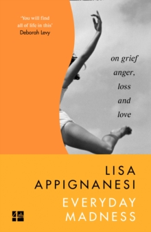 Everyday Madness : On Grief, Anger, Loss and Love, Paperback / softback Book