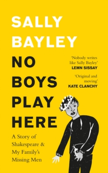 No Boys Play Here : A Story of Shakespeare and My Family's Missing Men, Hardback Book