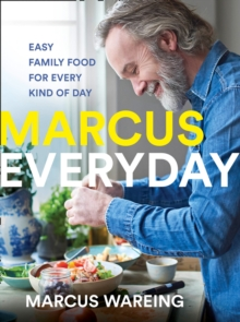 Marcus Everyday : Easy Family Food for Every Kind of Day, Hardback Book