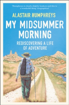 My Midsummer Morning : Rediscovering a Life of Adventure, Paperback / softback Book