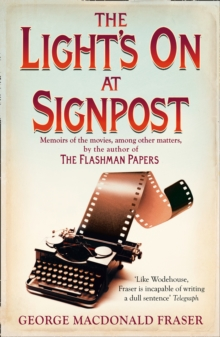 The Light's On At Signpost : Memoirs of the Movies, Among Other Matters, Paperback / softback Book