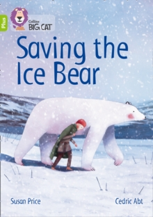 Saving the Ice Bear : Band 11+/Lime Plus, Paperback / softback Book