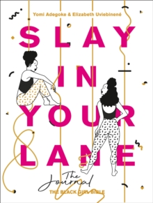Slay In Your Lane: The Journal, Paperback / softback Book
