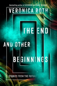 The End and Other Beginnings : Stories from the Future, Paperback / softback Book