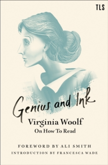 Genius and Ink : Virginia Woolf on How to Read, Paperback / softback Book