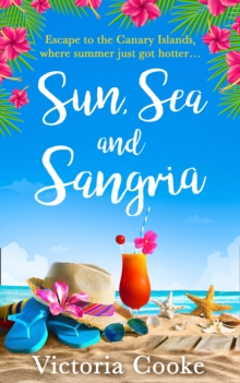 Sun, Sea and Sangria: Escape with a feel good romantic comedy in the summer sun!