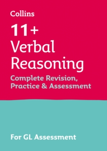 11+ Verbal Reasoning Complete Revision, Practice & Assessment for GL : For the 2021 Gl Assessment Tests
