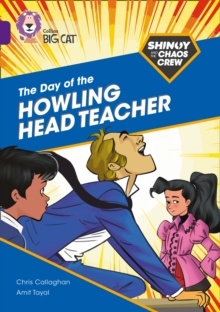 Shinoy and the Chaos Crew: The Day of the Howling Head Teacher : Band 08/Purple
