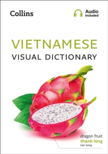 Vietnamese Visual Dictionary : A Photo Guide to Everyday Words and Phrases in Vietnamese