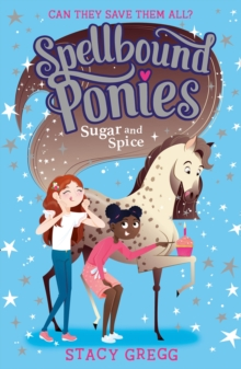Spellbound Ponies: Sugar and Spice, Paperback / softback Book