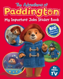 The Adventures of Paddington: My Important Jobs Sticker Book, Paperback / softback Book
