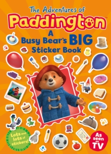 The Adventures of Paddington: A Busy Bear's Big Sticker Book