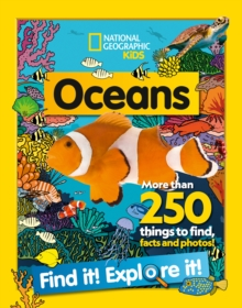 Oceans Find it! Explore it! : More Than 250 Things to Find, Facts and Photos!