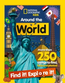 Around the World Find it! Explore it! : More Than 250 Things to Find, Facts and Photos!
