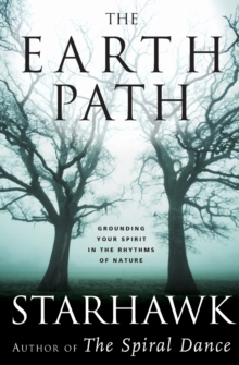 The Earth Path : Grounding Your Spirit in the Rhythms of Nature, Paperback / softback Book