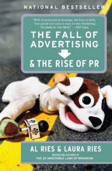 The Fall of Advertising and the Rise of PR, Paperback Book