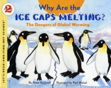 Why Are the Ice Caps Melting? : The Dangers of Global Warming, Paperback Book