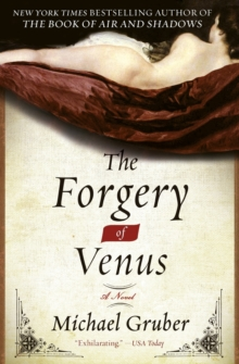 The Forgery of Venus : A Novel, Paperback Book
