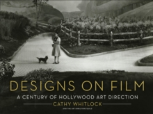 Designs on Film : A Century of Hollywood Art Direction, Hardback Book