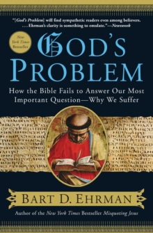 God's Problem : How the Bible Fails to Answer Our Most Important Question--Why We Suffer, Paperback Book