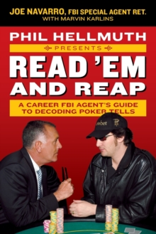 Phil Hellmuth Presents Read 'Em and Reap : A Career FBI Agent's Guide to Decoding Poker Tells, Paperback Book
