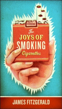 The Joys of Smoking Cigarettes, Paperback / softback Book