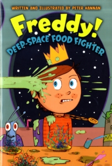 Freddy! Deep-Space Food Fighter, Paperback / softback Book