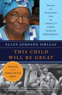 This Child Will Be Great : Memoir of a Remarkable Life by Africa's First Woman President, Paperback Book