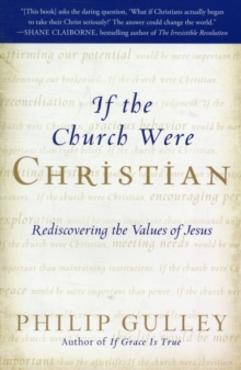 If the Church Were Christian : Rediscovering the Values of Jesus, Paperback / softback Book