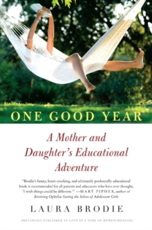 One Good Year : A Mother and Daughter's Educational Adventure, Paperback / softback Book