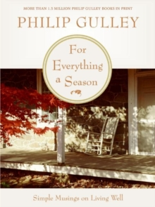For Everything a Season : Simple Musings on Living Well