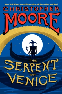 The Serpent of Venice : A Novel, Paperback Book