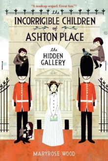 The Incorrigible Children of Ashton Place: Book II : The Hidden Gallery, Paperback Book
